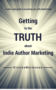 Getting to the Truth about Indie Author Marketing, by Kirsten Mortensen